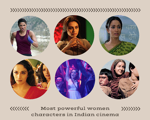 11 Powerful Women Characters In Indian Cinema That Show What