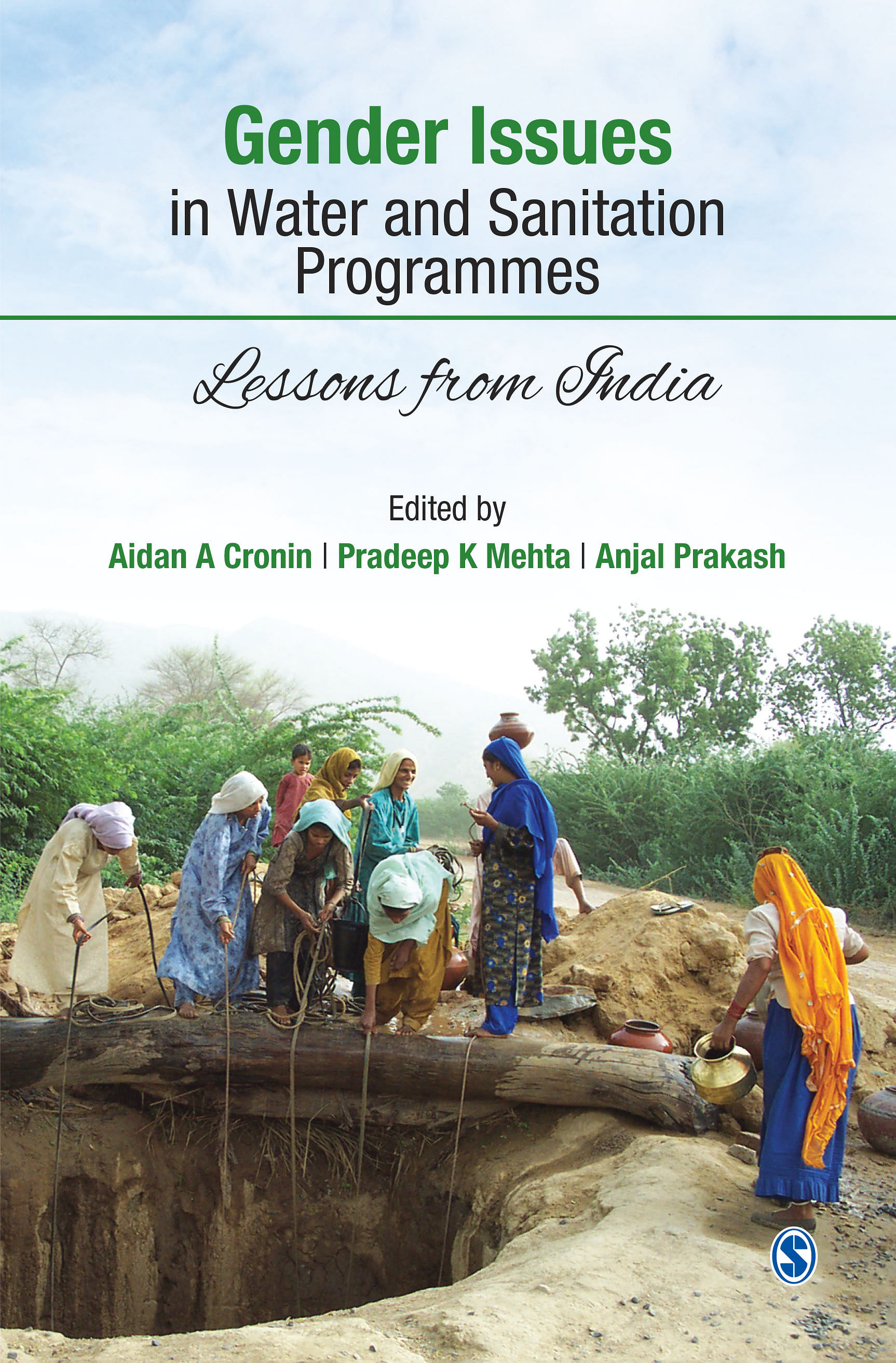 Book Cover: Gender Issues in Water and Sanitation Programmes – Lessons from India, Edited by Aidan A. Cronin, Pradeep K. Mehta and Anjal Prakash; Published by Sage Publication.