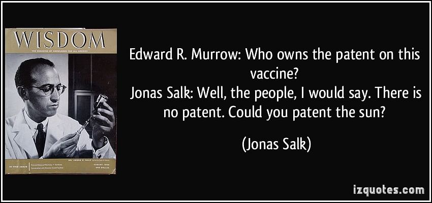 quote-edward-r-murrow-who-owns-the-patent-on-this-vaccine-jonas-salk-well-the-people-i-would-say-jonas-salk-264180
