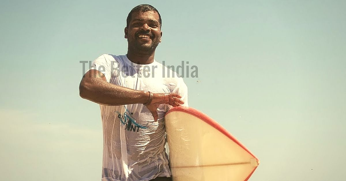 Murthy wanted to look beyond his fisherman existence and ride the waves