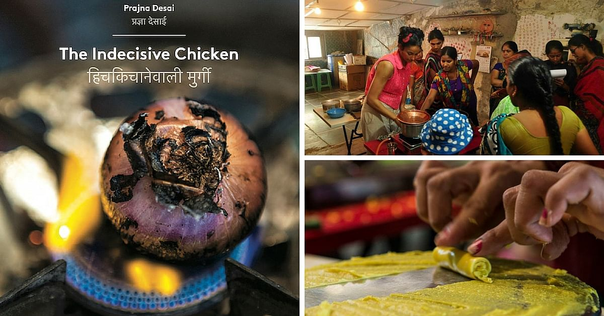 The Indecisive Chicken: Recipes and Stories of 8 Culinary Artists from Dharavi
