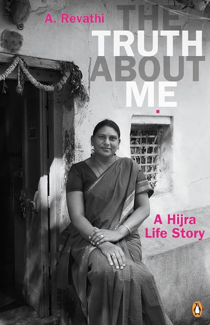 A. Revathi has penned her painful, yet liberating, experiences as a transgender in her book, 'The Truth About Me'.