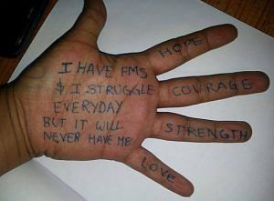 Picture of hand saying I have FMS and I Struggle Everyday but it will never have me.
