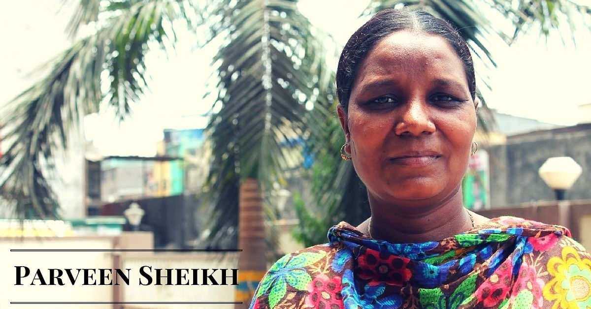 This woman was a pavement dweller, today she runs a sanitary pad manufacturing unit! - Parveen Sheikh - Myna Pads