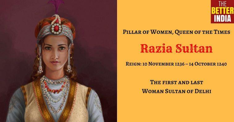 Razia Sultan - First- last Female Ruler- Delhi