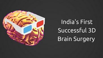 India's first 3D brain surgery was carried out successfully in AIIMS