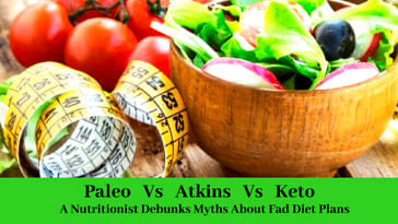 Paleo vs Atkins vs Keto- a nutritionist debunks myths about popular diet plans. Photo Source