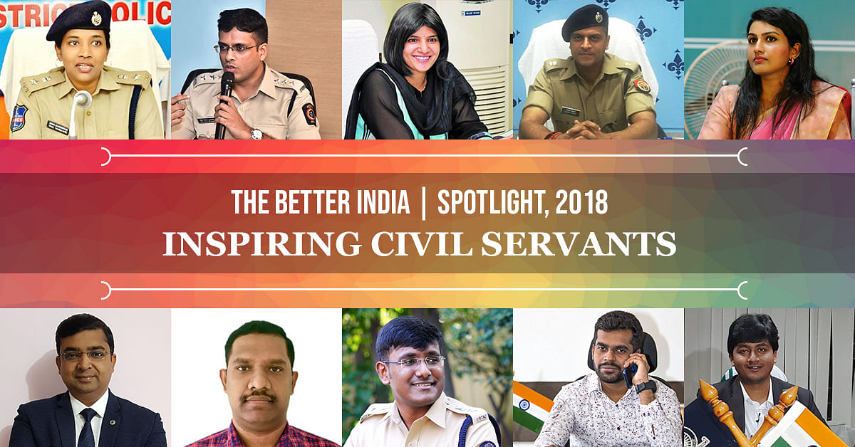IAS, IPS, IRS: Meet The 10 Officers Whose Initiatives Made 2018 Better
