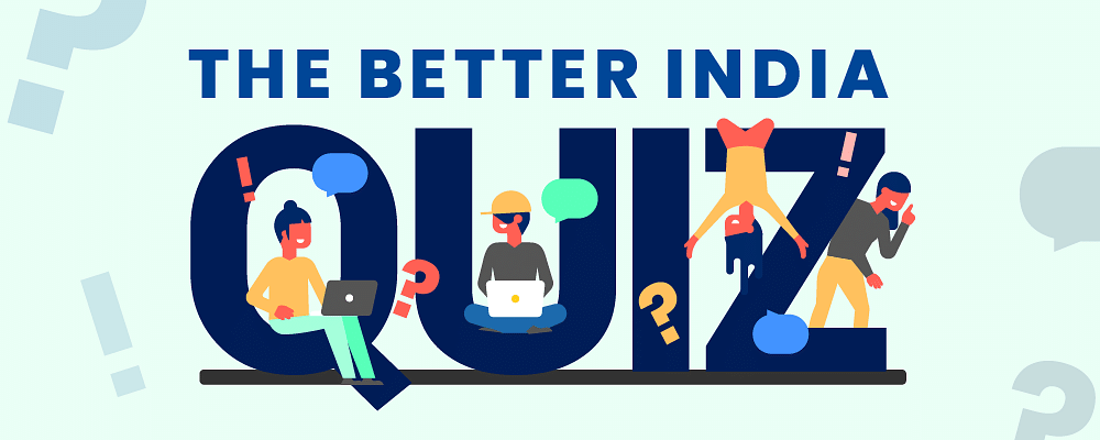 The Better India Quiz 1: Test Your Knowledge & Win Attractive Prizes!