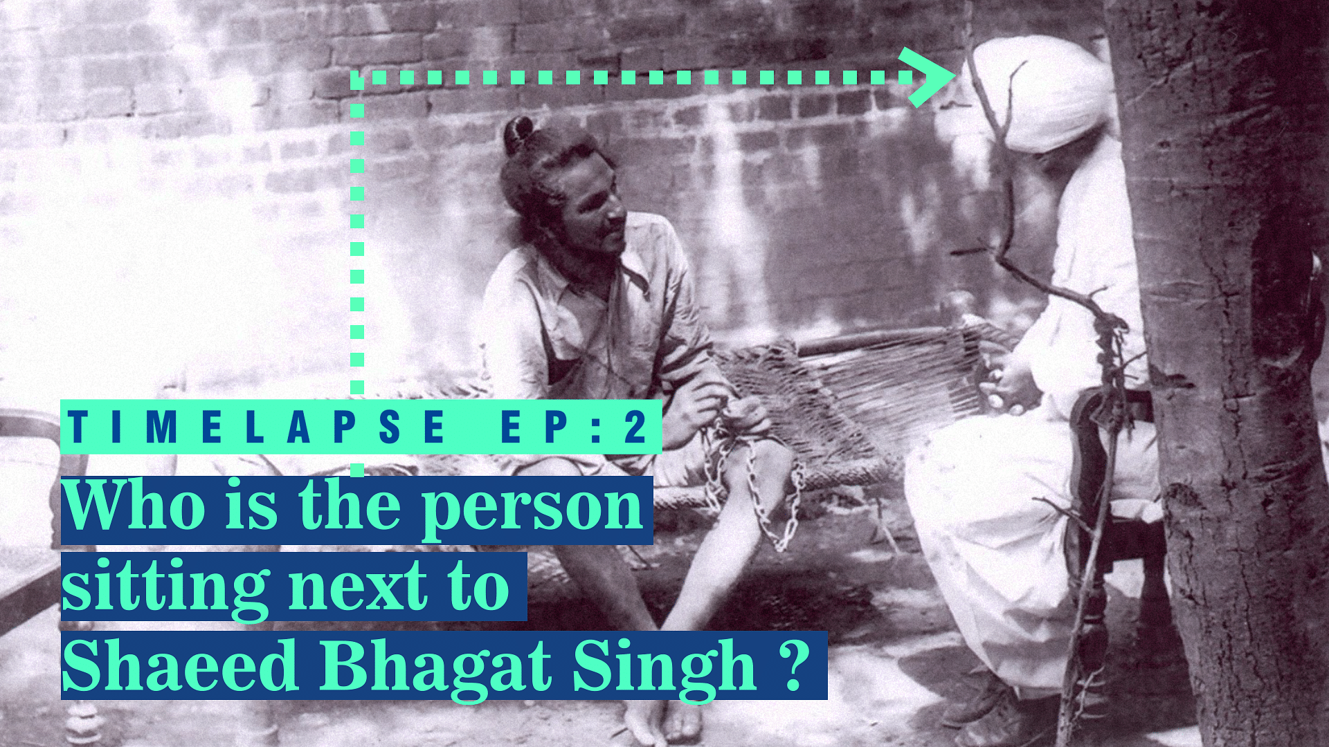 """Video: Timelapse—The last time Bhagat Singh was """"Captured' alive"""